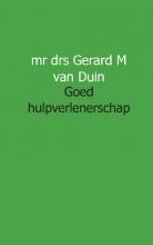 Gerard M. van Duin juristnet handboeken praktijk Goed hulpverlenerschap