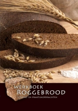 Nederlands Bakkerij Centrum Werkboek roggebrood