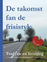 , DE TAKOMST FAN DE FRISISTYK - Tradysje en fernijing