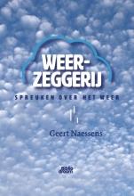 Geert Naessens , Weerzeggerij