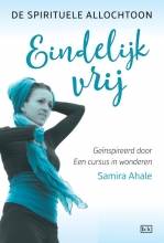 Samira  Ahale De spirituele allochtoon - Eindelijk vrij