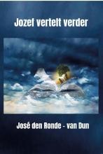 José den Ronde – van Dun , Jozef vertelt verder