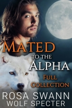 Wolf Specter Rosa Swann, Mated to the Alpha: Full Collection