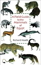 Richard Hoath A Field Guide to the Mammals of Egypt