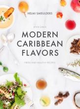 Helmi  Smeulders Modern Caribbean Flavors