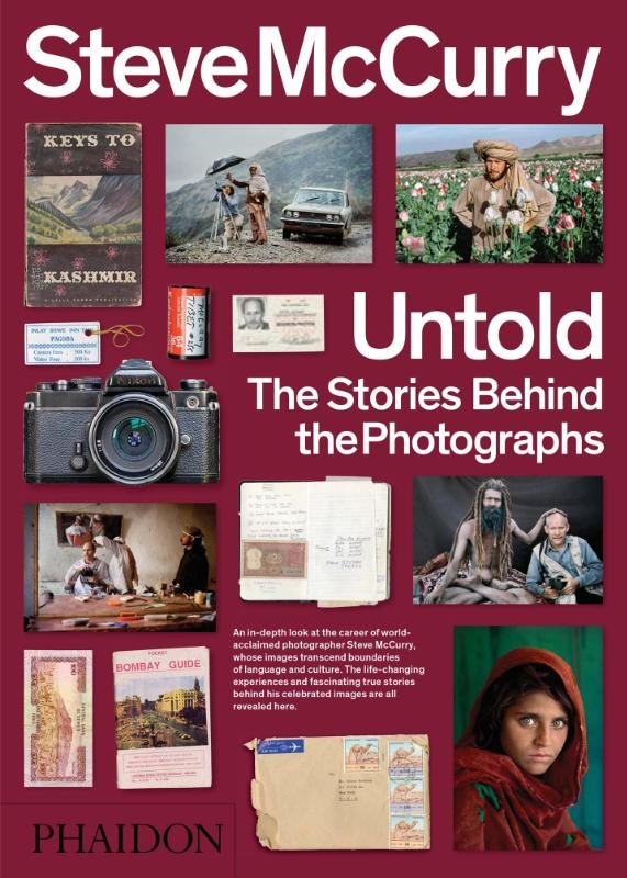 Steve McCurry,Steve McCurry: Untold The Stories Behind the Photographs