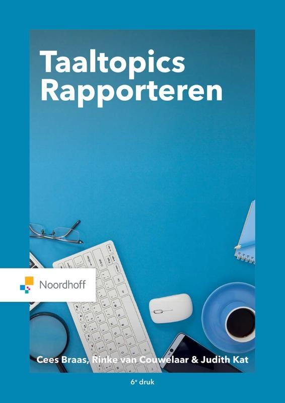 C. Braas, R. van Couwelaar, J. Kat,Taaltopics Rapporteren