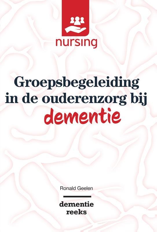 Ronald Geelen,Groepsbegeleiding in de ouderenzorg bij dementie
