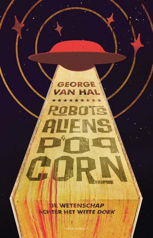 George van Hal,Robots, aliens en popcorn