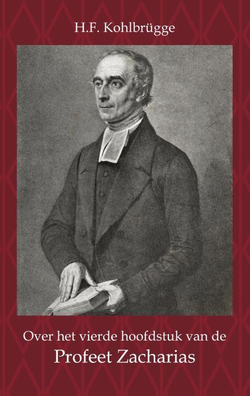 H.F. Kohlbrügge,Over het Vierde Hoofdstuk van de Profeet Zacharia
