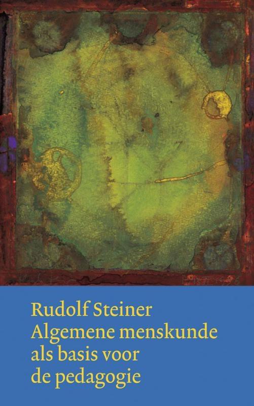 Rudolf Steiner,Algemene menskunde als basis voor de pedagogie