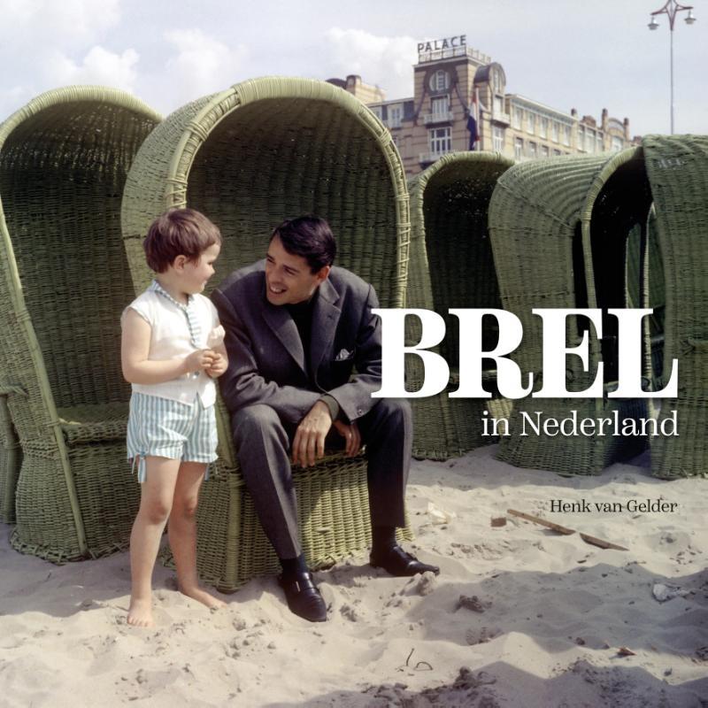 Henk van Gelder, Vic van de Reyt,Brel in Nederland