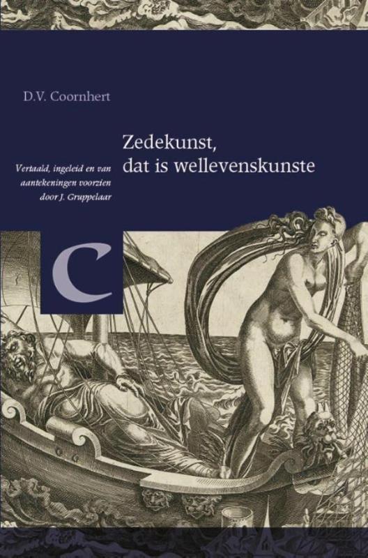 D.V. Coornhert,Zedekunst, dat is wellevenskunste (1586)