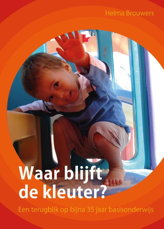 Helma  Brouwers,Waar blijft de kleuter?