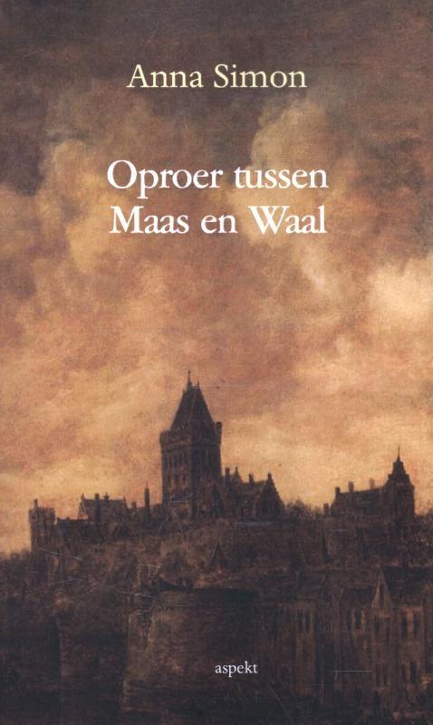 Anna Simon,Oproer tussen Maas en Waal