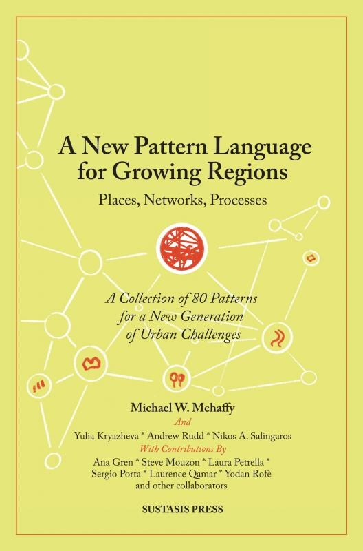Michael W. Mehaffy,A New Pattern Language for Growing Regions