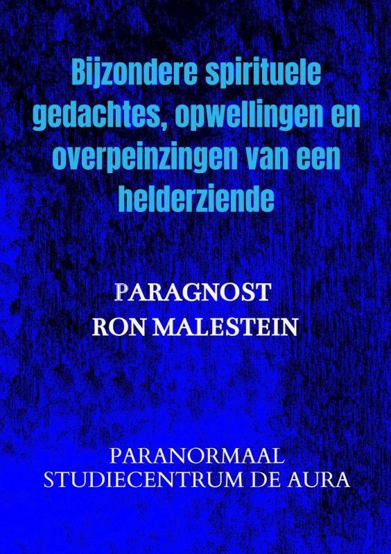 Paragnost Ron Malestein,Op weg naar meer innerlijk licht