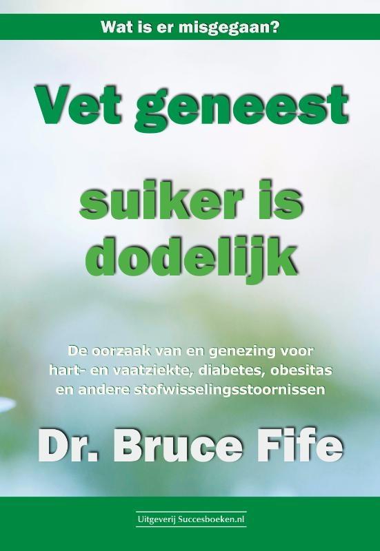 Bruce Fife,Vet geneest, suiker is dodelijk