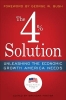 The 4% Solution,Unleashing the Economic Growth America Needs