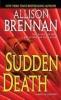Brennan, Allison,Sudden Death