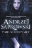 <b>A. Sapkowski</b>,Time of Contempt