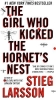 Larsson, Stieg,The Girl Who Kicked the Hornet`s Nest