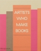 ,Artists Who Make Books