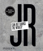 JR,JR: Can Art Change the World? (Revised and Expanded Edition)
