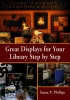 Phillips, Susan P.,Great Displays for Your Library Step by Step