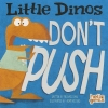 Dahl, Michael,Little Dinos Don`t Push