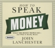 Lanchester, John,How to Speak Money
