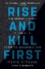 Bergman Ronen,Rise and Kill First