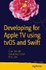 Bennett, Gary,Developing for Apple TV using tvOS and Swift