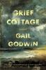 Godwin Gail,Grief Cottage