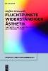 Groscurth, Steffen,Fluchtpunkte widerständiger Ästhetik