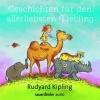 Kipling, Rudyard,Geschichten für den allerliebsten Liebling