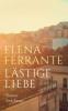Elena  Ferrante,L?stige Liebe