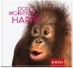 GROH Verlag,Don`t worry, be happy