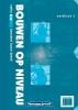 ,Bouwen op niveau 2 vmbo kerndeel bouw-breed Werkboek