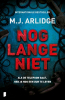 <b>M.J. Arlidge</b>,Nog lange niet