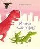Milja  Praagman,Mama, wat is dat?