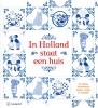 Diverse auteurs,In Holland staat een huis