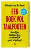 <b>Friederike de Raat</b>,Een boek vol taalfouten