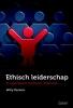 Willy  Deckers,Ethisch leiderschap in organisaties bedrijven onderwijs
