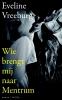 Eveline  Vreeburg,Wie brengt mij naar Mentrum