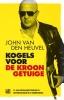 <b>John van den Heuvel</b>,Kogels voor de kroongetuige