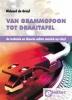 <b>R.A. de Gruyl</b>,Van Grammofoon tot Draaitafel