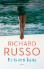 <b>Richard Russo</b>,Er is een kans