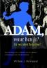 <b>Willem J.  Ouweneel</b>,Adam, waar ben je?