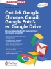 Studio Visual Steps,Ontdek Google Chrome, Gmail, Google Foto`s en Google Drive